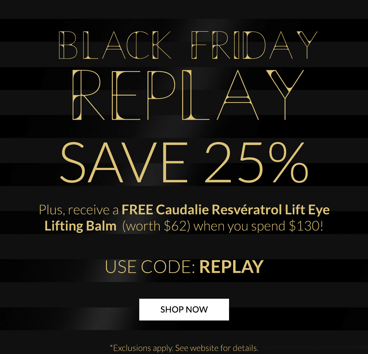 BLACK FRIDAY REPLAY 25% OFF